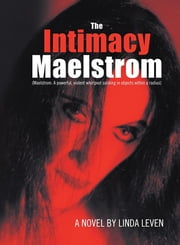 The Intimacy Maelstrom ebook by Linda Leven