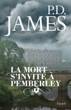 La mort s'invite à Pemberley ebook by P.D. James