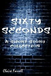 Sixty Seconds ebook by Claire Farrell