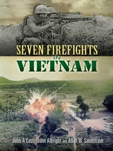Seven Firefights in Vietnam ebook by John A. Cash,John Albright,Allan W. Sandstrum