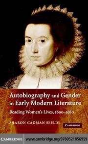 Autobio Gender Early Mod Lit ebook by Seelig, Sharon Cadman