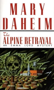 Alpine Betrayal - An Emma Lord Mystery ebook by Mary Daheim