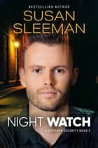Night Watch - Nighthawk Security Book 5 ebook by Susan Sleeman