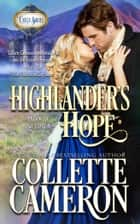 Highlander's Hope - A Historical Scottish Romance ebook by Collette Cameron