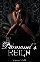 Diamond's Reign ebook by Diamond Cartel