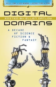 Digital Domains: A Decade of Science Fiction & Fantasy ebook by oldcharliebrown