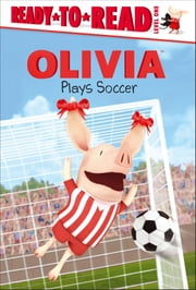 OLIVIA Plays Soccer - with audio recording ebook by Tina Gallo,Jared Osterhold