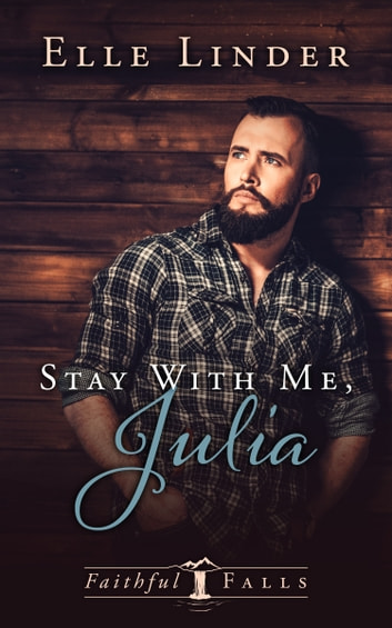Stay With Me, Julia ebook by Elle Linder