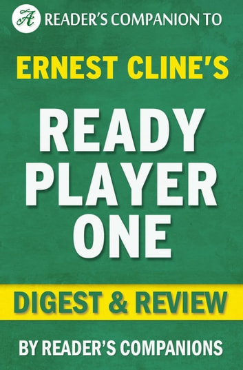 Ready Player One by Ernest Cline | Digest & Review ebook by Reader's Companions