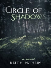 Circle of Shadows ebook by Keith M. Heim