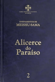 Alicerce do Paraíso - vol. 2 eBook by Meishu-Sama