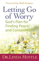 Letting Go of Worry ebook by Linda Mintle