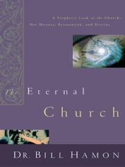 The Eternal Church ebook by Bill Hamon