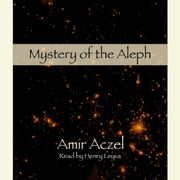Mystery of the Aleph audiobook by Amir D. Aczel