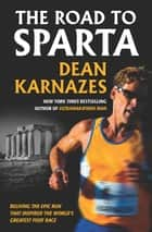 The Road to Sparta ebook by Dean Karnazes