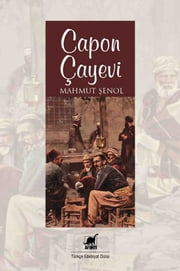 Capon Çayevi ebook by Mahmut Şenol