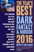 The Year's Best Dark Fantasy & Horror, 2016 Edition ebook by Paula Guran