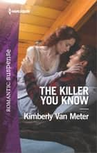 The Killer You Know ebook by Kimberly Van Meter