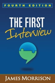 The First Interview, Fourth Edition ebook by James Morrison, MD