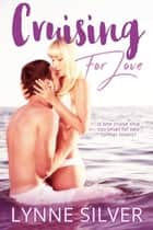 Cruising for Love - Two for Love, #1 ebook by Lynne Silver