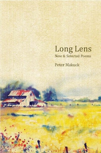 Long Lens - New and Selected Poems ebook by Peter Makuck