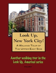 A Walking Tour of New York City's Upper East Side ebook by Doug Gelbert