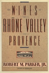 Wines of the Rhone Valley ebook by Robert M. Parker