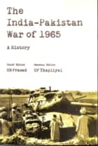 The India Pakistan War of 1965 ebook by S N Prasad, U P Thapliyal