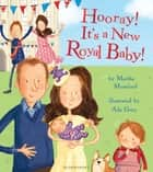 Hooray! It's a New Royal Baby! ebook by Ada Grey, Martha Mumford