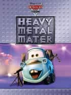 Cars Toon: Heavy Metal Mater ebook by Disney Book Group