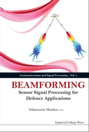 Beamforming - Sensor Signal Processing for Defence Applications ebook by Athanassios Manikas