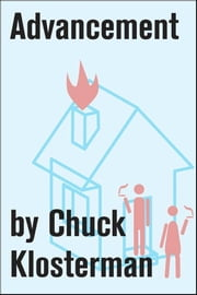 Advancement - An Essay from Chuck Klosterman IV ebook by Chuck Klosterman