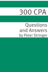 300+ CPA (Certified Public Accountant) Exam Questions and Answers ebook by Rebecca Robinson