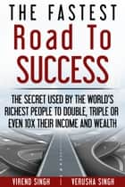 The Fastest Road To Success ebook by Virend Singh, Verusha Singh