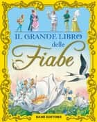 Il grande libro delle fiabe 電子書 by Peter Holeinone, Tony Wolf, Piero Cattaneo