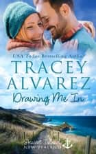 Drawing Me In - A Small Town Romance ebook by Tracey Alvarez