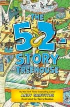The 52-Story Treehouse ebook by Andy Griffiths,Terry Denton