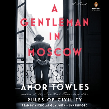 A Gentleman in Moscow - A Novel 有聲書 by Amor Towles