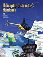 Helicopter Instructor's Handbook ebook by FAA