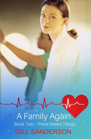 A Family Again - A Heartwarming Medical Romance ebook by Gill Sanderson