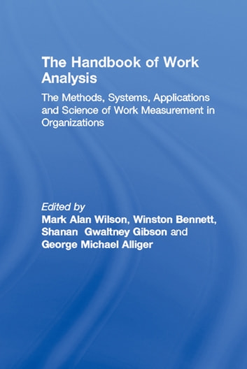 The Handbook of Work Analysis - Methods, Systems, Applications and Science of Work Measurement in Organizations ebook by