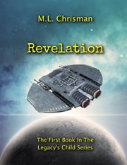 Revelation: Book 1 of the Legacy's Child Series ebook by M.L. Chrisman