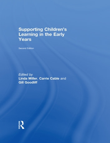 Supporting Children's Learning in the Early Years ebook by