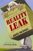 Reality Leak ebook by Joni Sensel, Christian Slade