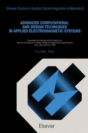 Advanced Computational and Design Techniques in Applied Electromagnetic Systems: Proceedings of the International ISEM Symposium on Advanced Computati ebook by Hahn, S.-Y.