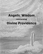 Angelic Wisdom concerning Divine Providence ebook by Kobo.Web.Store.Products.Fields.ContributorFieldViewModel