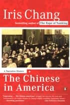 The Chinese in America ebook by Iris Chang