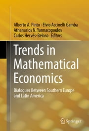 Trends in Mathematical Economics - Dialogues Between Southern Europe and Latin America ebook by