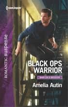 Black Ops Warrior ebook by Amelia Autin