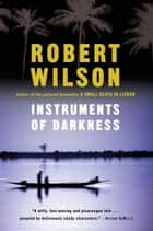 Instruments of Darkness ebook by Robert Wilson